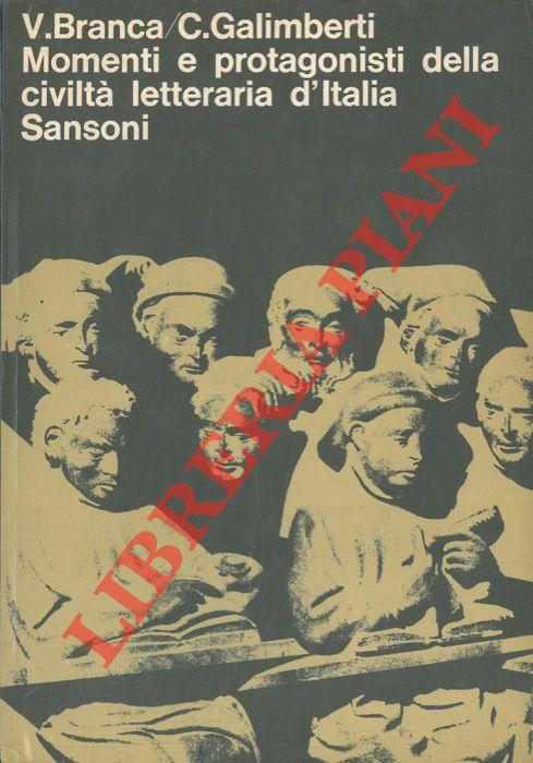 Momenti e protagonisti della civiltˆ letteraria d'Italia. Saggi critici e storici presentati da Vittore Branca e Cesare Galimberti per le scuole superiori.