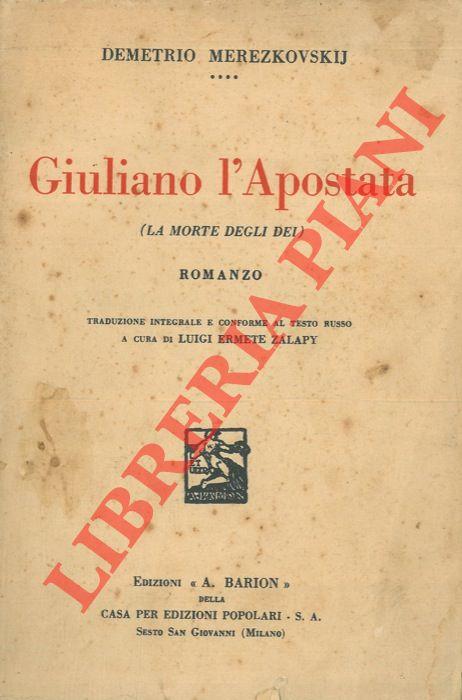 Giuliano l'Apostata (la morte degli Dei) . Romanzo.