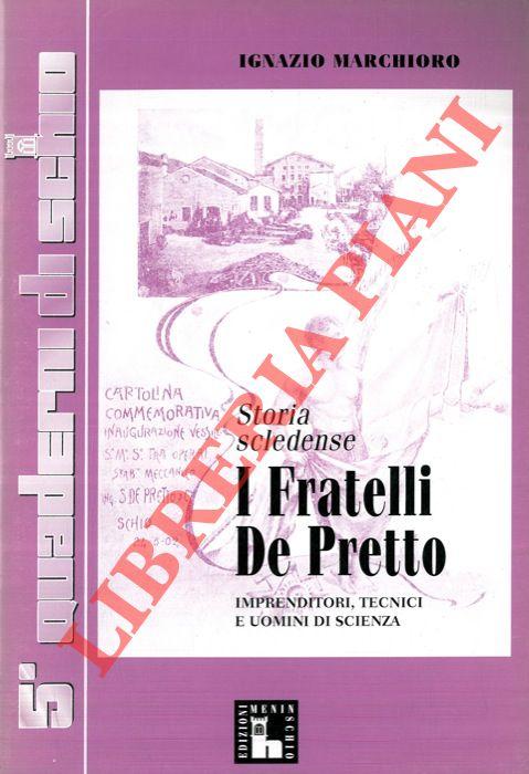 I Fratelli De Pretto. Imprenditori, tecnici e uomini di scienza.