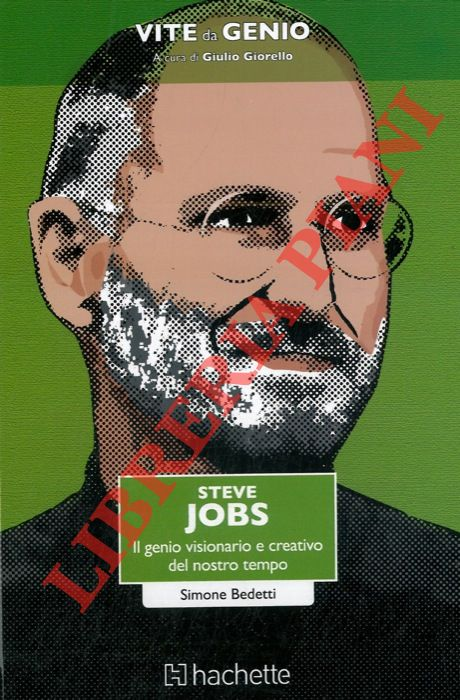 Steve Jobs. Il genio visionario e creativo del nostro tempo.