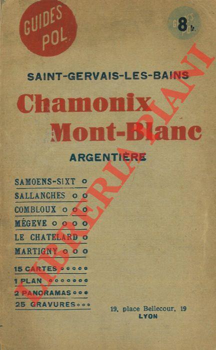 Saint-Gervais-Les-Bains. Chamonix-Mont Blanc. Argentière.