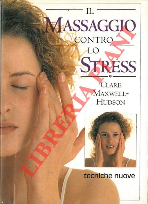 Il Massaggio contro lo Stress.