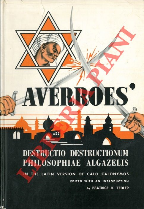 Destructio Destructionum philosophiae Algazelis in the latin version of Calo Calonymos.