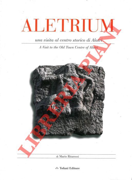 Aletrium una visita al centro storico di Alatri. A Visit to the Old Town Centre of Alatri.