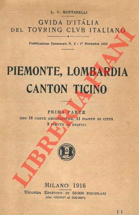 Piemonte, Lombardia, Canton Ticino. Prima parte.