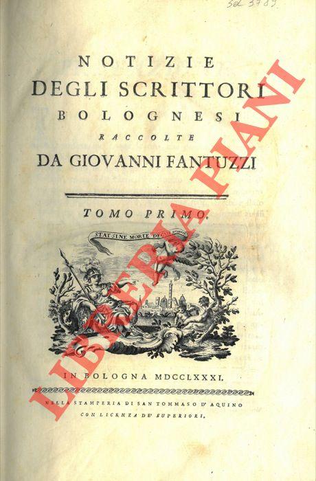 Notizie degli scrittori bolognesi.