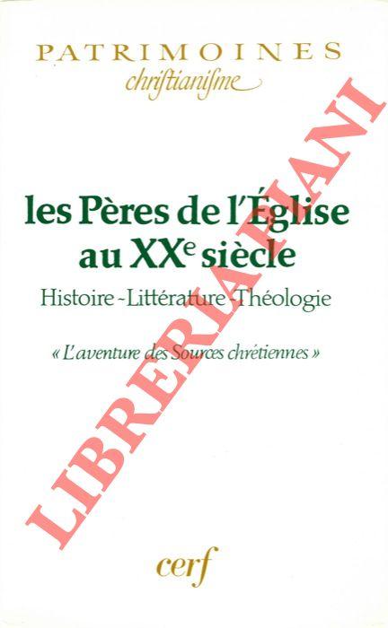 Les Pères de l'Eglise au XXe siècle. Histoire - Littérature - Théologie L'aventure des Sorces chrétiennes .