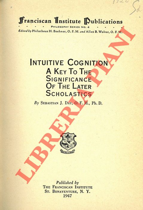 Intuitive Cognition A Key To The Significance Of The Later Scholastics.