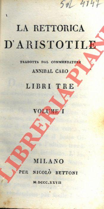 La rettorica d'Aristotile. Tradotta dal commendatore Annibal Caro.