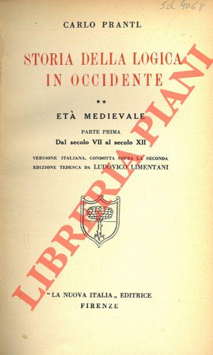 Storia della logica in occidente. Età Medievale. Parte prima. Dal secolo VII al secolo XII.