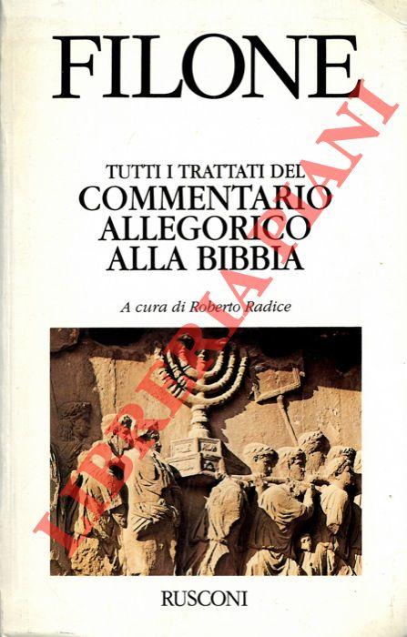 Tutti i trattati del Commentario allegorico alla Bibbia. A cura di Roberto Radice.