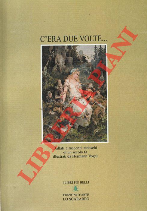 C'era due volte...Ballate e racconti tedeschi di un secolo fa illustrati da Hermann Vogel.