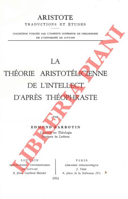 La théorie aristotélicienne de l'intellect d'après Théophraste.