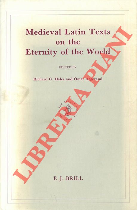 Medieval Latin Texts on the Eternity of the World.