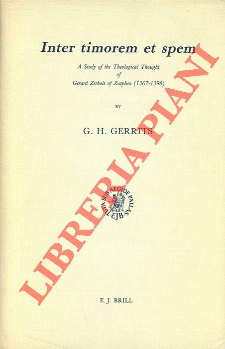 Inter timorem et spem. A study of the theological thought of Gerard Zerbolt of Zutphen (1367-1398) .