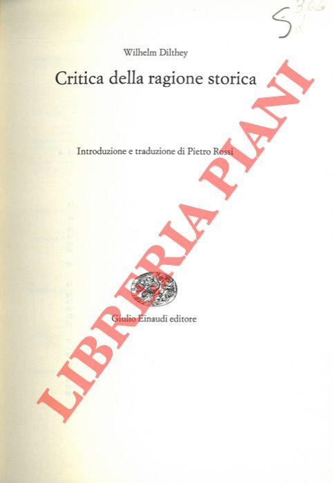 Critica della ragione storica. Introduzione e traduzione di Pietro Rossi.