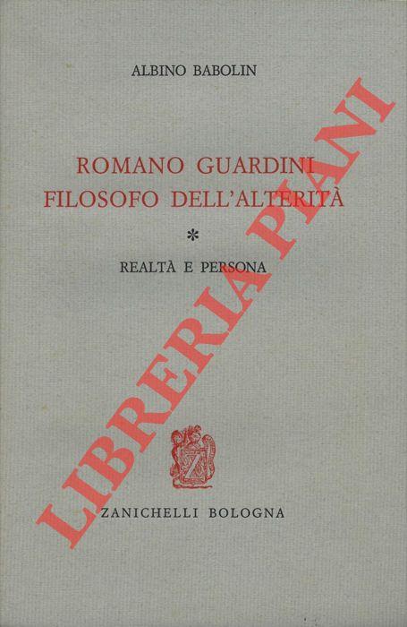 Romano Guardini filosofo dell'alterità. Realtà e persona.