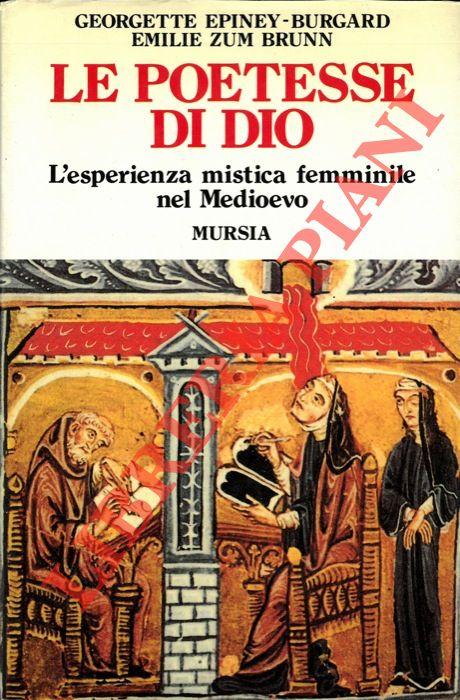 Le poetesse di Dio. L'esperienza mistica femminile nel Medioevo.