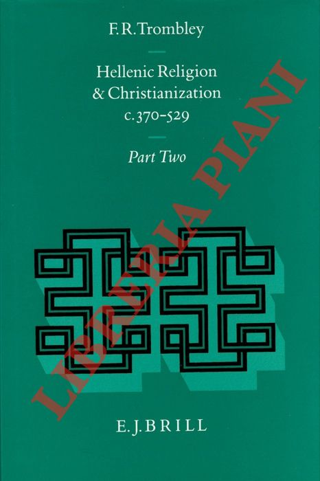 Hellenic Religion and Christianization C. 370-529. Volume 2.