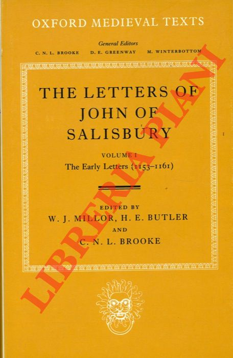 The Letters of John of Salisbury. Volume I. The Early Letters (1153-1161) . Volume II. The Later Letters (1163-1180) . Edited by W.J. Millor, S.J. and H. E. Butler and C.N.L. Brooke.