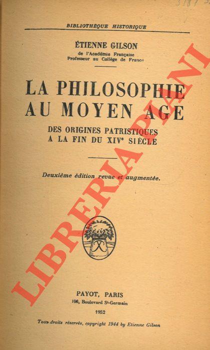 La philosophie au Moyen Age. Des origines patristiques à la fine du XIVe siècle.