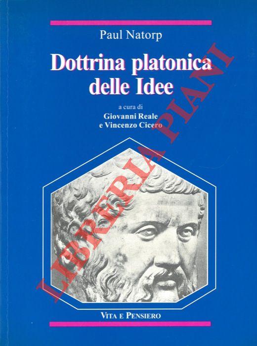 Dottrina platonica delle Idee. Una introduzine all'Idealismo. Introduzione di Giovanni Reale. Traduzione di Vincenzo Cicero.
