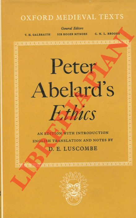 Peter Abelard's Ethics. An Edition with Introduction, English Translation and Notes by D.E. Luscombe.