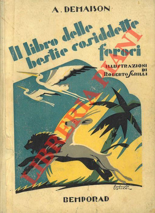 Il libro delle bestie cosiddette feroci. Versione dal francese.