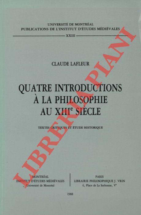Quatre introductions à la philosophie au XIIIe siècle. Texte critique et étude historique.
