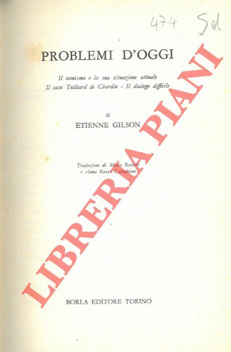 Problemi d'oggi. Il tomismo e la sua situazione attuale. Il caso Teilhard de Chardin - il dialogo difficile.