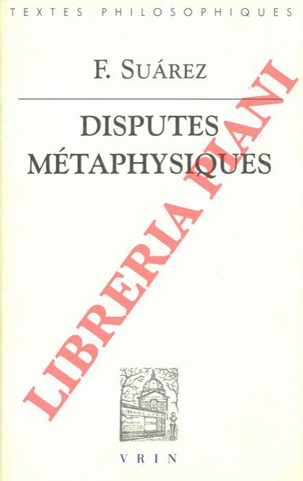 Disputes métaphysiques I, II, III .