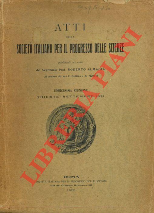Atti della Società Italiana per il progresso delle scienze. Undicesima riunione. Trieste, settembre 1921.