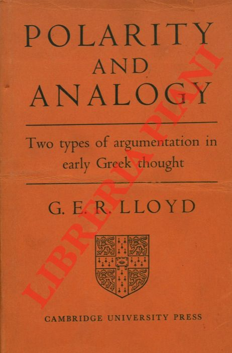 Polarity and Analogy. Two Types of Argumentatione in Early Greek Thought.