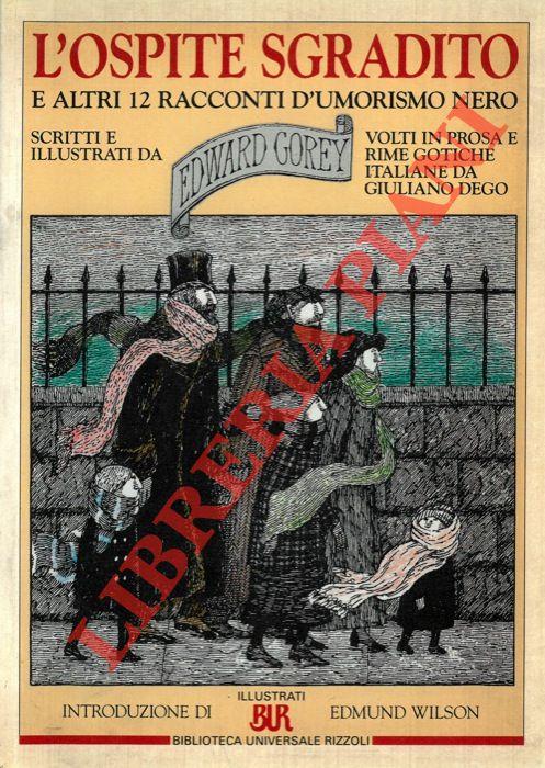 L'ospite sgradito e altri 12 racconti d'umorismo nero. Scritti e illustrati da Edward Gorey. Volti in prosa e rime gotiche italiane da Giuliano Dego.