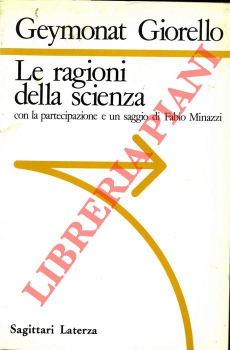 Le ragioni della scienza con la partecipazione e un'appendice di Fabio Minazzi.