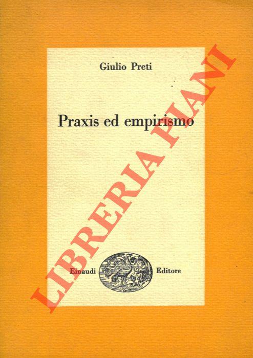Praxis ed empirismo.