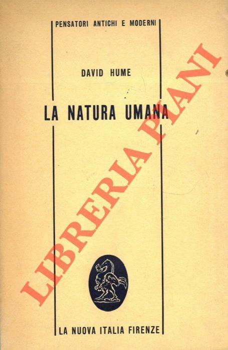 La natura umana. Antologia sistematica delle opere filosofiche.
