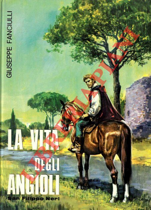 La vita degli angioli. S. Filippo Neri.