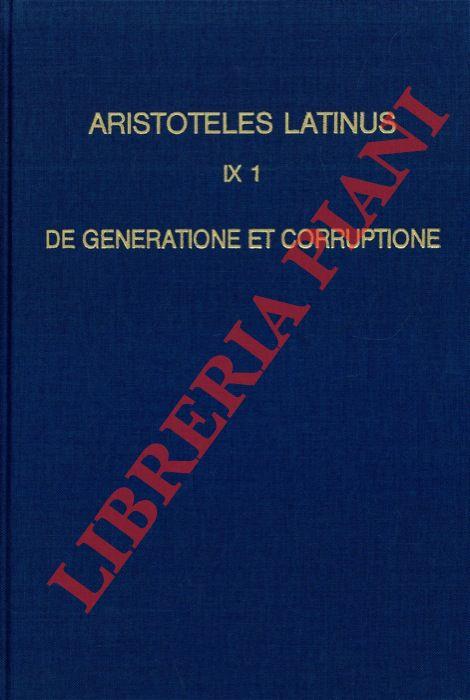 Aristoteles Latinus (IX 1). De generatione et corruptione. Translatio Vetus.