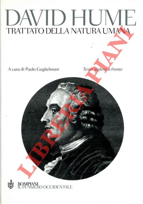 Trattato della natura umana. A cura di Paolo Guglielmoni.