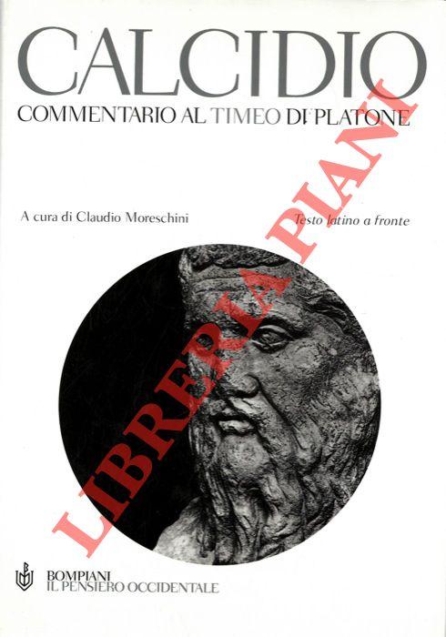 Commentario al Timeo di Platone. A cura di Claudio Moreschini.