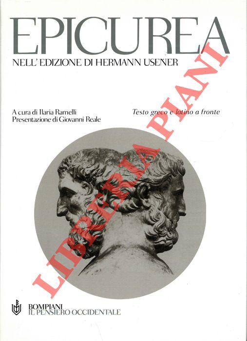 Epicurea. Testi di Epicuro e testimonianze epicuree nella raccolta di Hermann Usener.