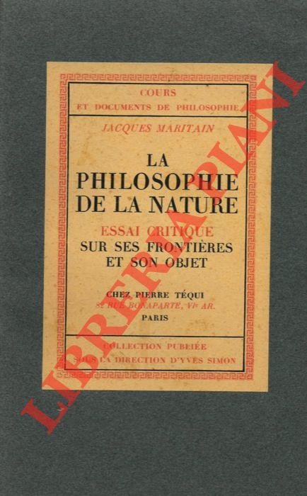 La philosophie de la nature. Essai critique sur ses frontieres et son objet.