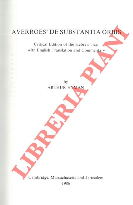 Averroe's De Substantia Orbis. Critical edition of the hebrew text with english translations and commentary.