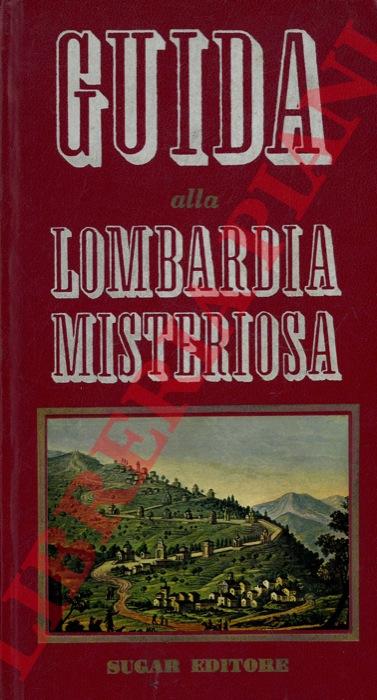 Guida alla Lombardia misteriosa.