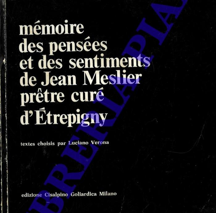Mémoire des pensées et des sentiments de Jean Meslier pretre curé d'Etrepigny. Textes choisis par Luciano Verona.