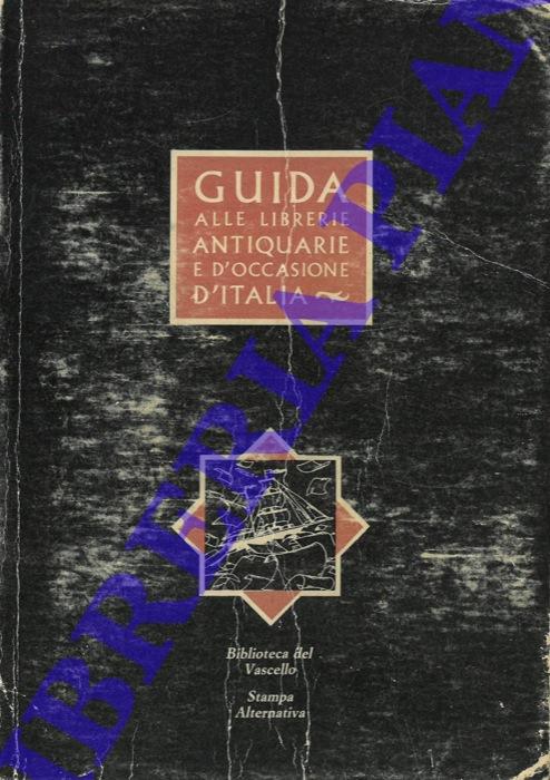 Guida ragionata alle librerie antiquarie e d'occasione d'Italia. Con schede descrittive delle librerie e itinerari guidati.