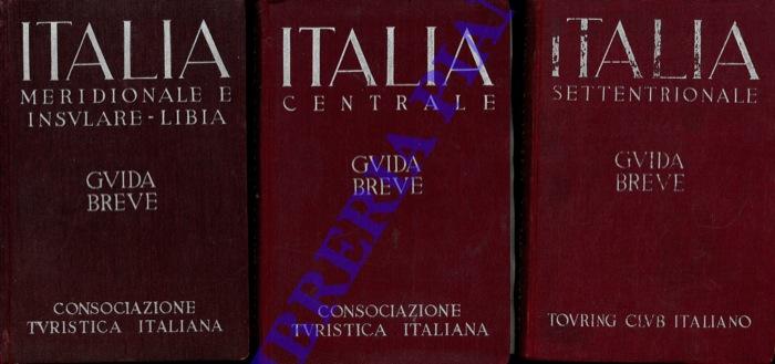 Guida breve. Volume I. Italia settentrionale. Volume II. Italia Centrale. Guida breve. Volume III. Italia Meridionale e insulare - Libia.