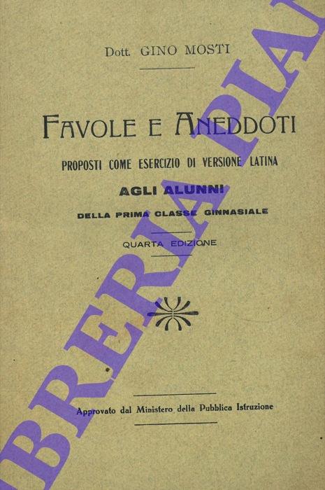 Favole e Aneddoti proposti come esercizio di versione latina agli alunni della prima classe ginnasiale.