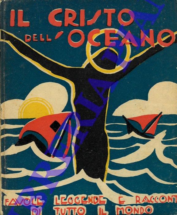 Il Cristo dell'oceano. Il giocoliere della Madonna. Il pane nero.